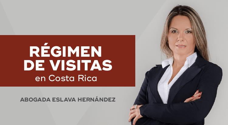 Qué Debes Saber del Régimen de Visitas en Costa Rica
