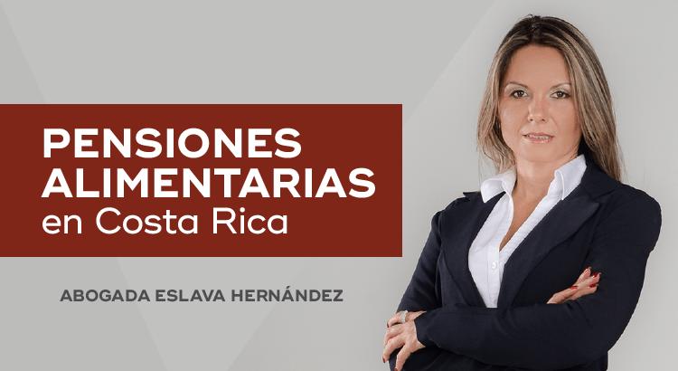 Pensiones Alimentarias en Costa Rica – Entrevista a Eslava Hernández