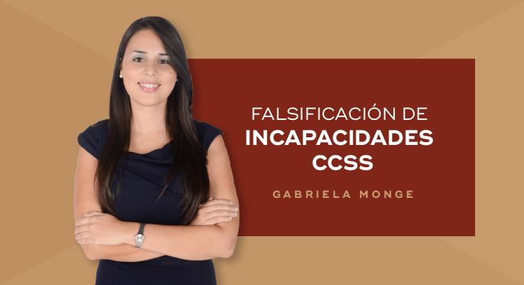 Incapacidades CCSS: Falsificación y Consecuencias
