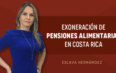 Exoneración de Pensiones Alimentarias en Costa Rica
