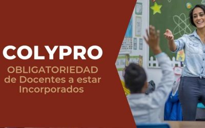 COLYPRO: Requisitos y la Obligatoriedad de los Docentes de estar Incorporados