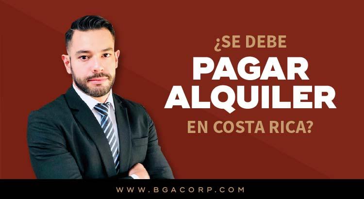 ¿Se debe pagar el alquiler en caso fortuito o de fuerza mayor en Costa Rica?
