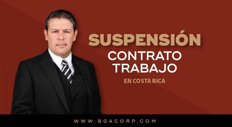 Suspensión del Contrato de Trabajo en Costa Rica
